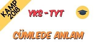 Cümlede Anlam | Kamp2018 (TYT - YKS)