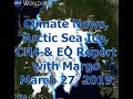 Climate News, Arctic Sea Ice, CH4 & EQ Report with Margo (Mar. 27, 2019)