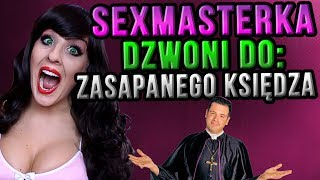 SEXMASTERKA dzwoni do ZASAPANEGO KSIĘDZA - Shoty z live #3 2017 Video