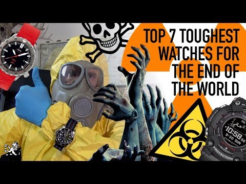 Top 7 Toughest Watches For The End Of The World Or Zombie Apocalypse - The Best Options $50 To $10k