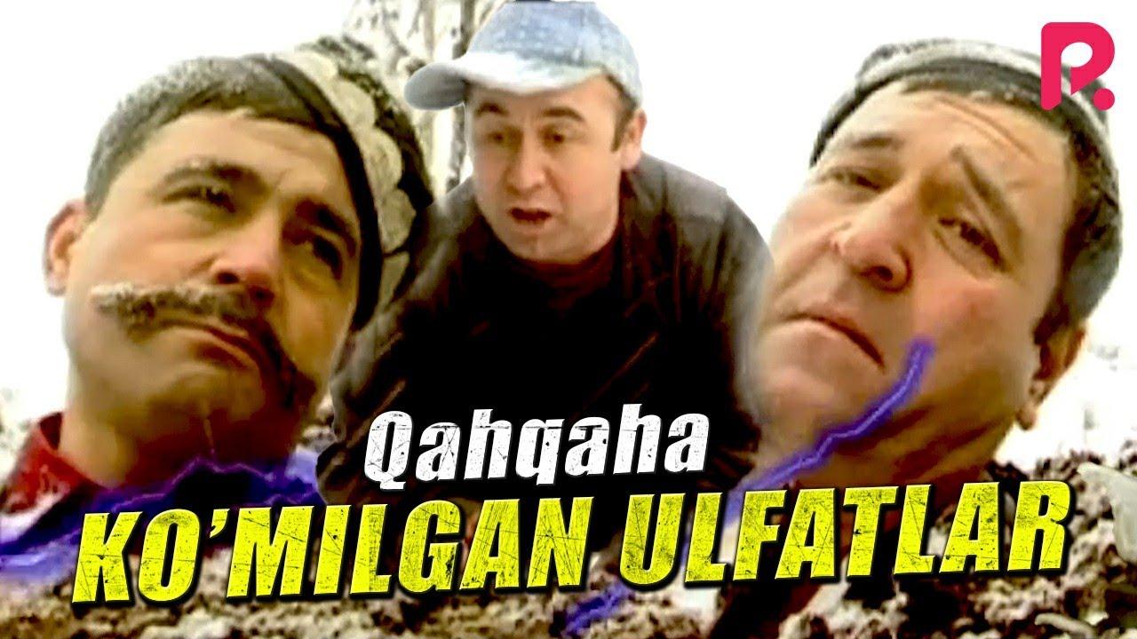Qahqaha - Ko'milgan ulfatlar (hajviy ko'rsatuv) - download from YouTube for free