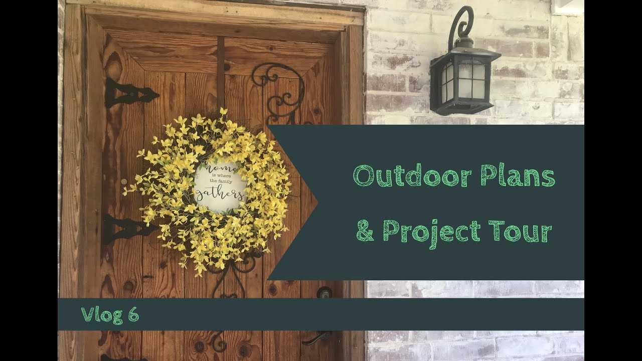 Vlog Episode 6: Outdoor Plans & Project Tour