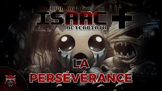 LA PERSÉVÉRANCE (The Binding of Isaac : Afterbirth+)