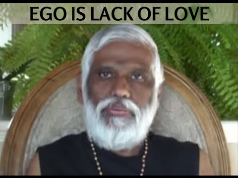 Ego Is Lack Of Love