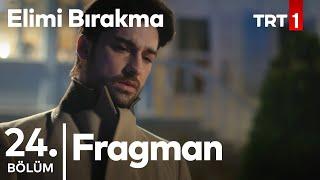 Elimi Bırakma 24. Bölüm Fragman