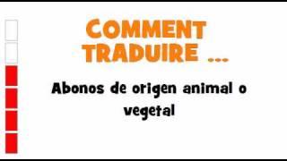 TRADUCTION ESPAGNOL+FRANCAIS = Abonos de origen animal o vegetal