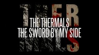 The Thermals - The Sword By My Side (Lyric Video)