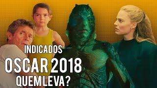 INDICADOS AO OSCAR 2018   QUEM LEVA?