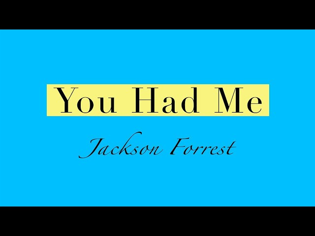 Jackson Forrest - You Had Me (Official Music Video)