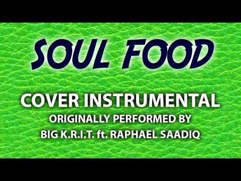 Soul Food (Cover Instrumental) [In the Style of Big K.R.I.T. ft. Raphael Saadiq]
