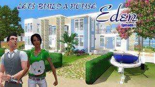 The Sims 3 | Lets Build A House | Eden: Exterior | Episode 1