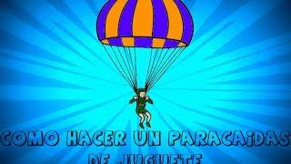 Como hacer un paracaídas de juguete FACIL