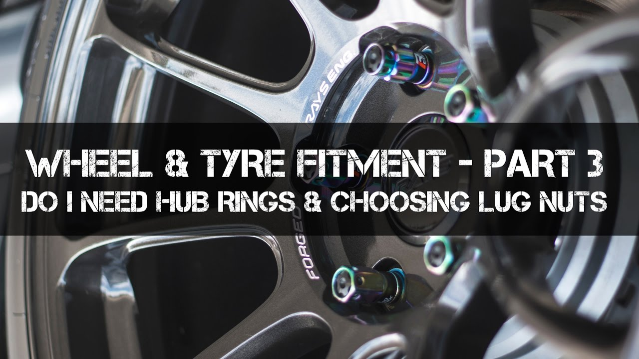 Do you need Hub Rings / Choosing Lug Nuts - Complete Wheel Fitment Guide -  Part 3