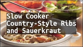 Recipe Slow Cooker Country-Style Ribs and Sauerkraut