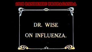 1918 Pandemic Propaganda: Dr. Wise on Influenza: 100 years of Fearporn: Spanish Flu, Influenza