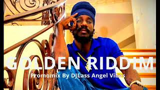 Golden Riddim Mix Feat. Jamafrica, Sizzla, Teflon, Jah Marnyah (April Refix 2018)