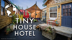 The First Ever Tiny House Hotel