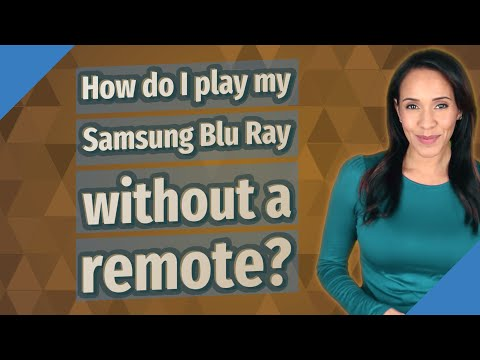 How Do I Play My Samsung Blu Ray Without A Remote?