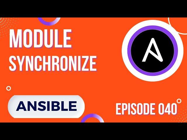 ANSIBLE - 40. LE MODULE SYNCHRONIZE : EQUIVALENT DE RSYNC ET MIEUX QUE COPY ?