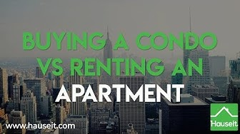 Buying a Condo vs Renting an Apartment (2020) | Hauseit®
