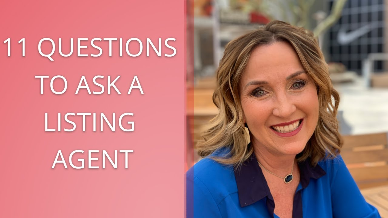 11 Questions to Ask A Listing Agent