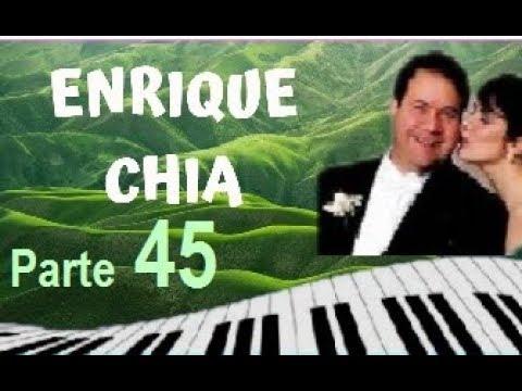 Parte 45 - ENRIQUE CHIA - Recopilacón Grandes Canciones