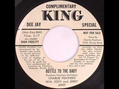 Charlie Feathers - Bottle To The Baby (sun 1956 take 1).wmv