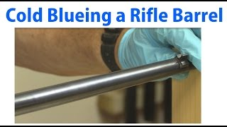 How to Cold Blue a Rifle Barrel   a woodworkweb woodworking video