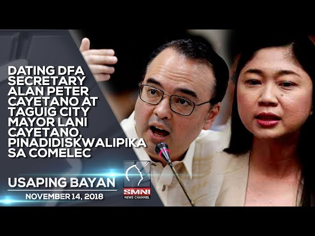 DATING DFA SECRETARY ALAN PETER CAYETANO AT TAGUIG CITY MAYOR LANI CAYETANO, PINADIDISKWALIPIKA