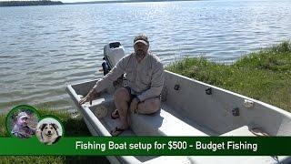 Fishing Boat Setup for $500 - Budget Fishing