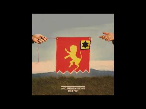 Blind Pilot - And Then Like Lions Album 2016