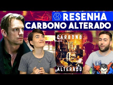 ALTERED CARBON vale a pena? | Resenha SEM SPOILERS