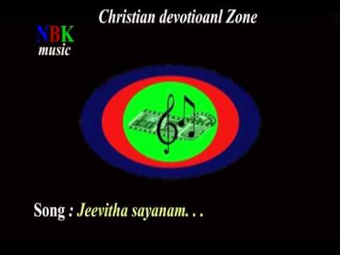 Jeevitha Sayanam . . . malayalam christian devotional song.