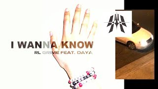 RL Grime - I Wanna Know feat Daya Official Lyric Video