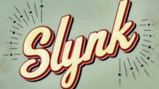 Slynk - You