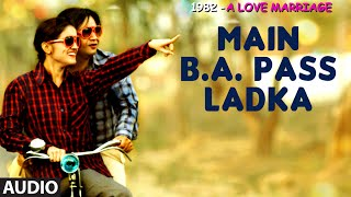 MAIN B. A. PASS LADKA Full Audio Song | 1982 - A LOVE MARRIAGE | T-Series