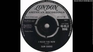 Watch Sam Cooke I Need You Now video