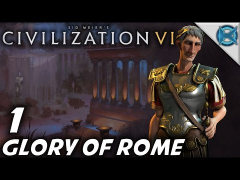 "Civilization VI -Ep. 1- ""Glory of Rome"" -Let's Play Civilization VI Gameplay-(S1)"