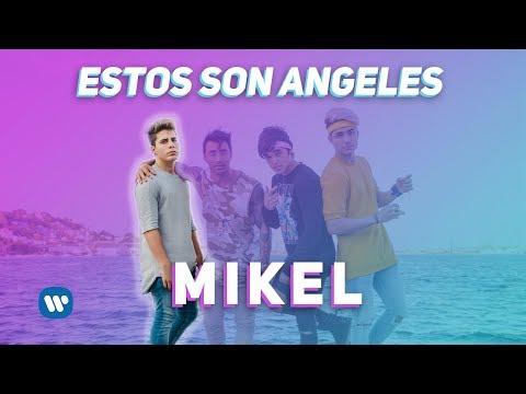 Estos Son Angeles - Mikel