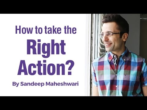 How to take the Right Action? By Sandeep Maheshwari (in Hindi)