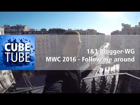 1&1 Blogger-WG - MWC 2016 - Follow Me Around - deutsch HD
