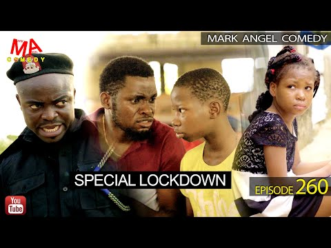 SPECIAL LOCK DOWN (Mark Angel Comedy) (Episode 260)