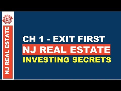 Chapter 1 - EXIT FIRST - NJ Real Estate Investing Secrets (New Jersey)