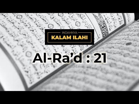Indahnya Kalam Ilahi Ep. 15 : Al-Ra'ad 13:21