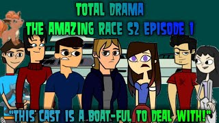 """Total Drama the Amazing Race Season 2 Episode 1 """"This Cast is a Boat-ful to Deal With!"""""""
