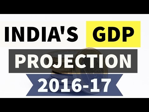 India's GDP growth projections for 2016-2017 - Current Affairs 2017