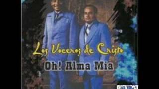 Los Voceros de Cristo- Oh Alma Mia (LP version)