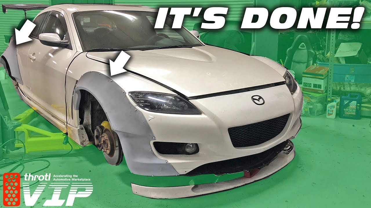 RX-8 WIDEBODY KIT IS FINISHED!!!!!! (Lions Kit Part 3)