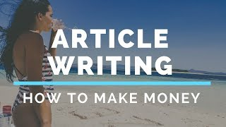 How to make money writing articles - online 2018