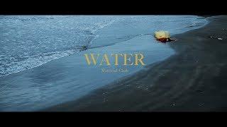 マテリアルクラブ - WATER (Official MV)